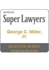 Rated By Super Lawyers George C. Miller Jr | Selected 2018 Thomson Reuters